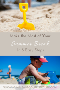 Make the most of your summer break. These five steps will help you to make it both fun and memorable.