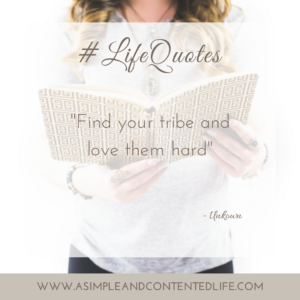 How quotes can help us achieve our goals, Find your tribe and love them hard
