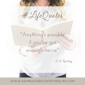 How quotes can help us achieve our goals, Anything's possible if you've got enough nerve