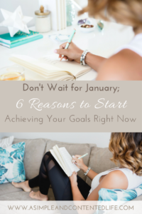 Why wait for January to start working on your goals? Here are six reasons why there's no time like the present to give your goals the attention they deserve.