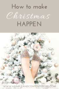 Your planning is done but what's next? Just how do you pull everything together and actually make Christmas happen? By doing the five things in this post!