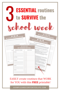Get through your school week in one piece with these three routines. In this post I'm sharing the school morning routine, the after-school routine and the weekend routine that keep me on the straight and narrow. #schoolroutine #routines #morningroutine #afterschoolroutine #parenting #parentingtips #asimpleandcontentedlife