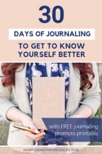 Inside: How to get to know yourself better through journaling. In this post I'm sharing why I love journaling so much, the benefits of journaling AND 30 journaling prompts to get you started. Includes a FREE Journaling Prompts printable for you to add to your own journal! #journaling #journalingprompts #journalprompts #bulletjournal #writing #selfcare #selfdevelopment #asimpleandcontentedlife