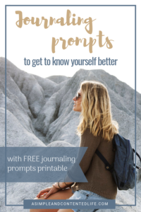 How well do you know yourself? Like really know yourself? Here are 30 journaling prompts to get to know yourself on a deeper level. If you've always wanted to journal but have no idea what to write, this post will help! #journaling #journalingprompts #journalprompts #bulletjournal #writing #selfcare #selfdevelopment #asimpleandcontentedlife