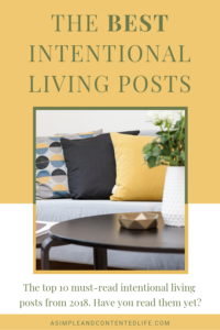 INSIDE: I've had so much fun helping you take another step closer to creating a life you LOVE this year. And now the year is nearly over, what better way to celebrate our successes than by revealing the top 10 BEST intentional living posts from 2018 – as voted by you! Want to know what they are? Keep reading! #intentionalliving #intentionalparenting #simpleliving #slowliving #asimpleandcontentedlife