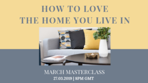 How to Love Your Home that Little Bit More | March Masterclass