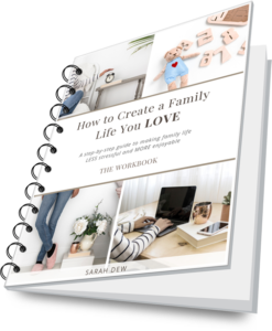 How to Create a Family Life You Love | The Workbook