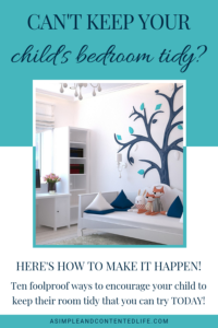 INSIDE: Ten easy ways to keep your child's bedroom tidy. If you struggle with getting them to put things away and make less of a mess - or you want them to clean their room WITHOUT there being a fight, the tips I'm sharing in this post are guaranteed to help!