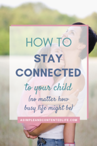 INSIDE: Find it hard to split your time between your kids and all the household chores? Doing all the things whilst being fully present is tough! And so, in this post, I'm sharing seven simple things you can do to stay connected to your child – no matter how busy you might be.
