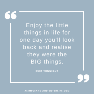 "Image of an inspirational quote that reads ""Enjoy the little things in life for one day you'll look back and realise they were the big things."" Kurt Vonnegut for the blog post Inspirational Quotes About Living Your Best Life"