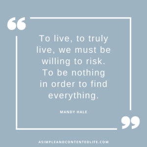 "Image of an inspirational quote that reads ""To live, to TRULY live, we must be willing to RISK. To be nothing in order to find everything. To leap before we look."" Mandy Hale for the blog post Inspirational Quotes About Living Your Best Life"