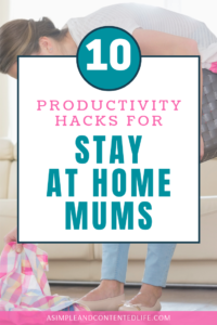 INSIDE: In this post, I'm sharing my best productivity hacks for stay-at-home mums. Want to get more done whilst looking after your kids without losing your sanity? Give them a try! Home life will become LESS stressful and MORE enjoyable before you know it!