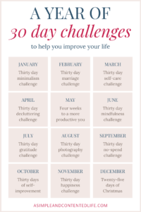 Want to improve your life this year? Try these fun and easy 30-day challenges! Practice gratitude and mindfulness, declutter your home, take more photos, ramp-up your self-care and learn how to be more present.
