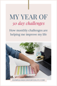 These 12 30-day challenges help you to live more intentionally. Focus on your self-care, mental health and personal growth the fun and easy way. Be more productive, declutter your home and be more present with the help of these monthly challenges. Practice mindfulness and gratitude and journal and meditate your way to becoming the best version of yourself.