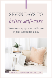 Looking for ways to ramp up your self-care and put yourself first in 2020? I've got you covered! In this post, I'm sharing a fun and easy 7 Days to Better Self-Care Challenge that you can do in just 15 minutes per day.