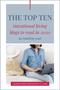If you want to step out of a life on autopilot and into one of purpose, these intentional living blog posts from 2019 are a must-read. Not only will they help you eliminate the unessential so that you have more time for what really matters, but they're also packed full of tips and strategies you can use every single day to lead a more meaningful and fulfilling life.