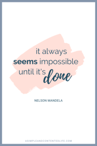 It always seems impossible until it's done. Want more quotes like this? Find 45 reach your goal quotes that'll motivate and inspire you to accomplish your goals in this post.