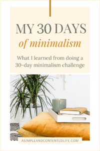 In a bid to kickstart my journey towards a more minimalist life, last month I took part in a 30-day minimalism challenge. In this post, I'm sharing what I learned during my 30 days of minimalism and how a challenge like this can help you create a life you love too!