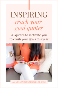 Are you a goal-setting pro who struggles with follow-through? If so, you're going to love this post! In it, I'm sharing 45 of my favourite reach your goal quotes  - all of which are guaranteed to motivate and inspire you to keep going and crush your goals this year!