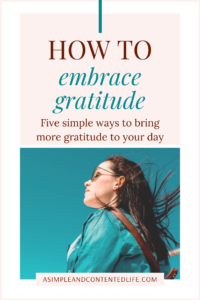 Want to bring more gratitude to your day but not sure how to get started with practicing gratitude? I've got you covered! In this post, I'm sharing five simple things you can do to make embracing gratitude part of your daily routine.