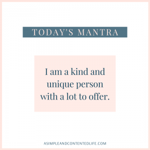 "Positive Affirmation for Self-Esteem that reads: ""I am a kind and unique person with a lot to offer."""