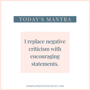 "Positive Affirmation that reads: ""I replace negative criticism with encouraging statements."""