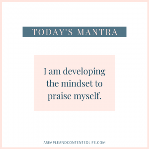 "Positive Affirmation that reads: ""I am developing the mindset to praise myself."""