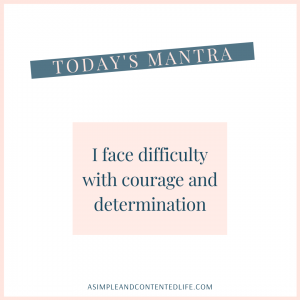 Positive Affirmations for Stress and Anxiety that reads: I face difficulty with courage and determination.