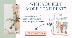 Wish you felt more confident? Download these FREE positive affirmations!