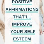 Want to feel more confident or develop a greater sense of self-worth or believe in yourself more? Here are 101 positive affirmations for self-esteem that you can start using today.