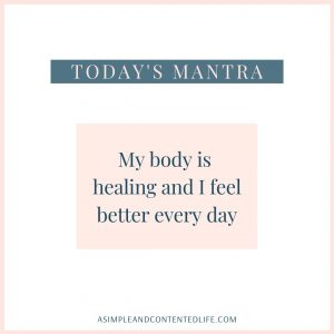 Positive affirmation for health and wellness: My body is healing and I feel better every day.