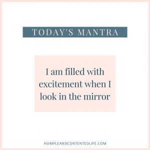 "Positive affirmation for self-love that reads: ""I am filled with excitement when I look in the mirror."""
