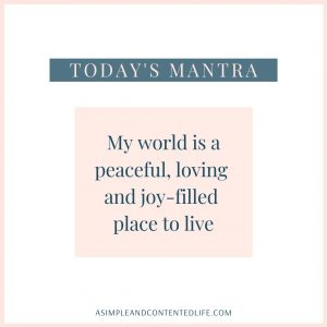 "Positive affirmation for self-love that reads: ""My world is a peaceful, loving and joy-filled place to live."""