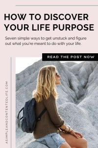 Are you feeling lost or like you've never really figured out what to do with your life? You're not alone. I've been there too! Here are 7 things that I did to help me discover my life purpose. They helped me, so I know they'll help you too! Get unstuck. Gain clarity. Find more happiness. Become your best self and live your best life with these 7 tips for discovering what you're meant to do with your life.