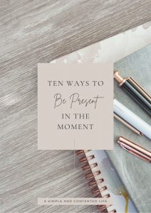 10 Ways to be Present in the Moment