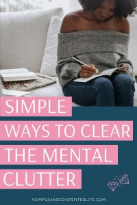 Do you ever feel like you're trying to remember so many things that if you added just one more thing to the list your head would explode? If so, I hear you! Here are my favourite strategies to combat mental clutter. Use them to help you get rid of that mental overwhelm. Discover how to let go of mental clutter and clear your mind. Decluttering your mind is easier than you might think with these five powerful ways to clear the mental clutter.